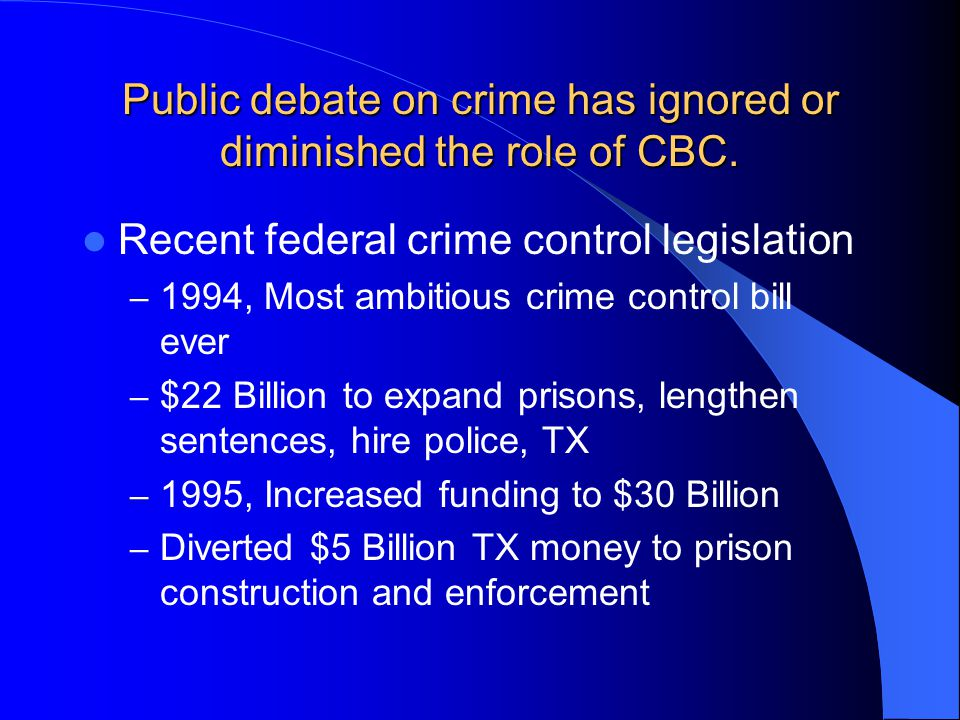 Public debate on crime has ignored or diminished the role of CBC.