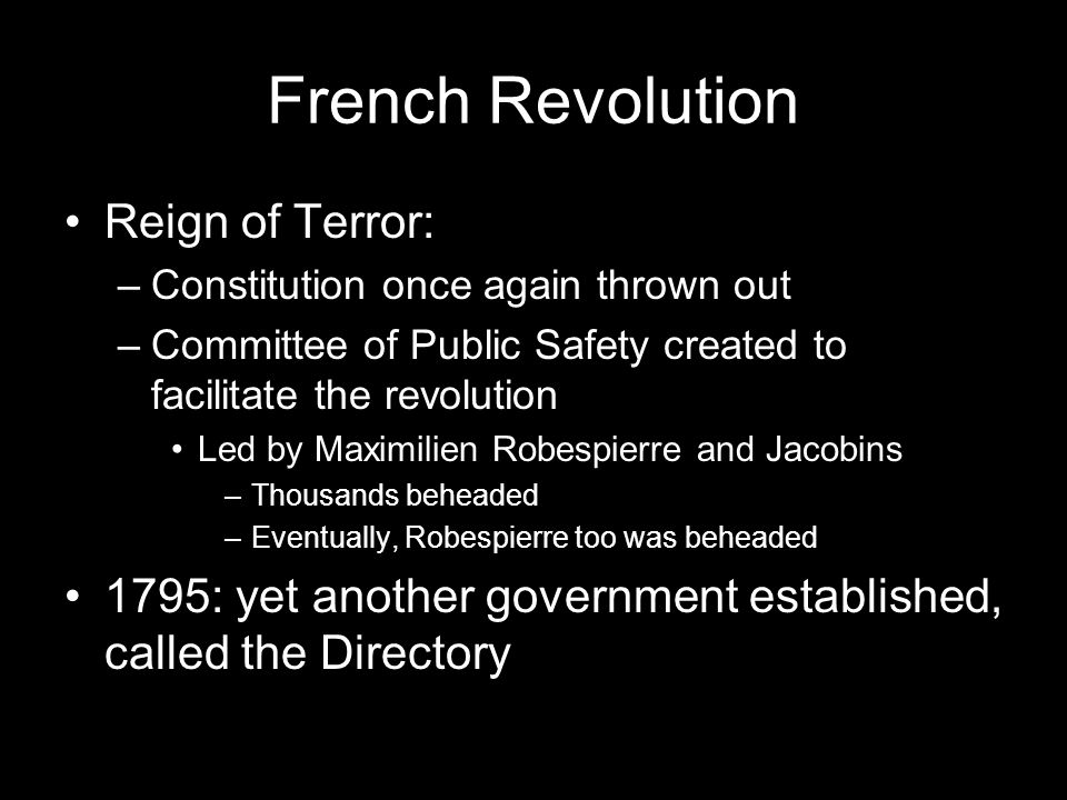 Rise of Napoleon Directory created strong military –Napoleon Bonaparte popular military man 24 at the time –1799: overthrows Directory and declares himself First Consul