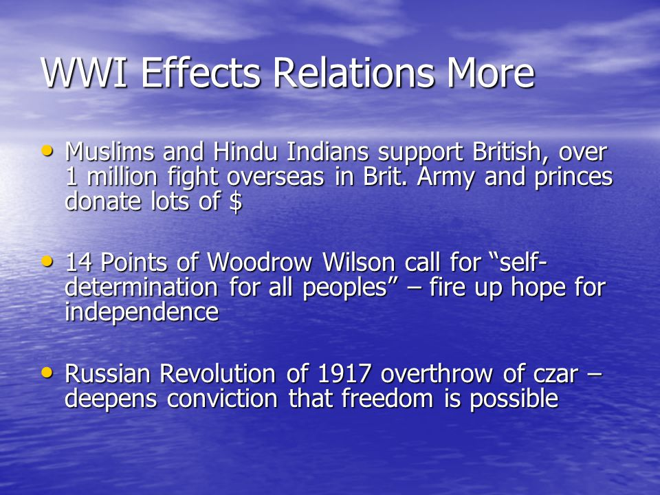 WWI Effects Relations More Muslims and Hindu Indians support British, over 1 million fight overseas in Brit.