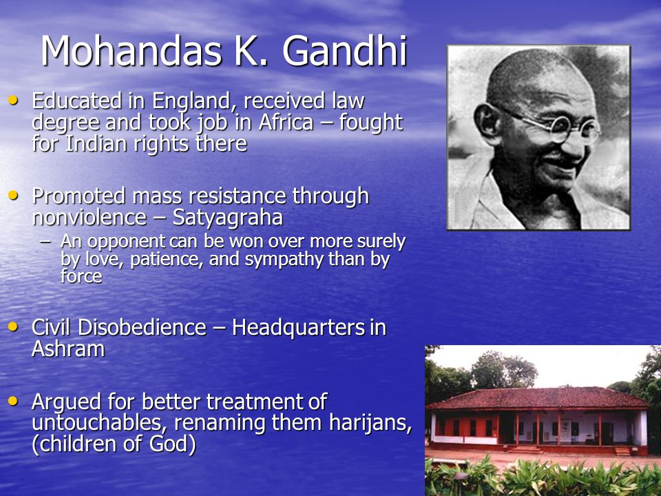 Gandhi's Contributions to Indian Nationalism Introduced highly successful methods of nonviolent non- cooperation and civil disobedience Introduced highly successful methods of nonviolent non- cooperation and civil disobedience Changed the base of the movement for complete independence into mass movement supported by millions Changed the base of the movement for complete independence into mass movement supported by millions Brought into nationalism movement the concepts of social justice and equality Brought into nationalism movement the concepts of social justice and equality