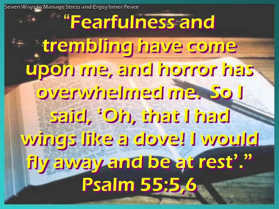 Fearfulness and trembling have come upon me, and horror has overwhelmed me.