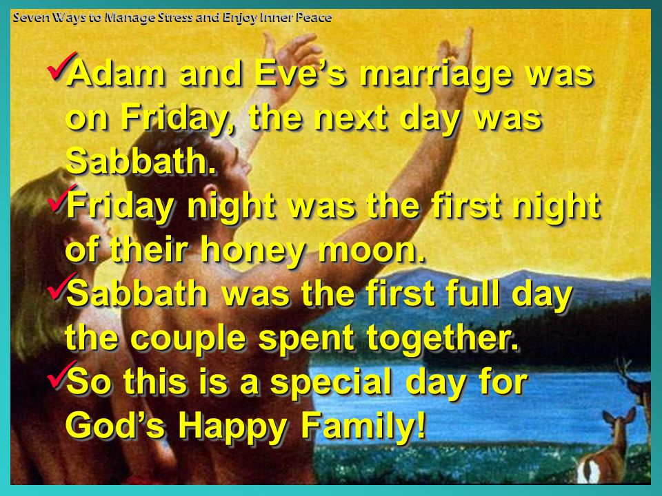 Adam and Eve's marriage was on Friday, the next day was Sabbath.