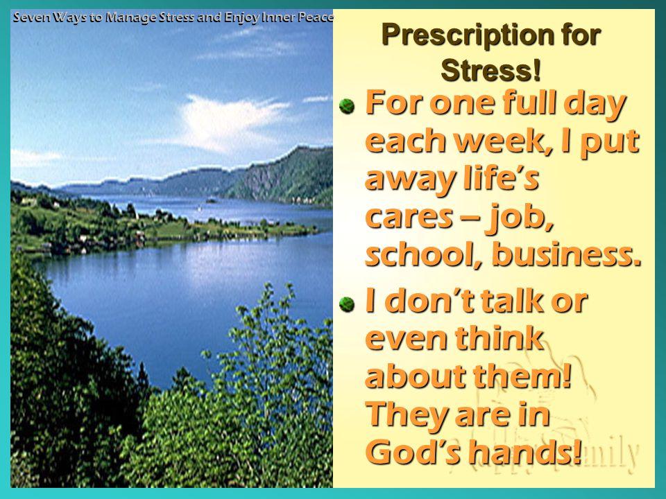 Prescription for Stress.