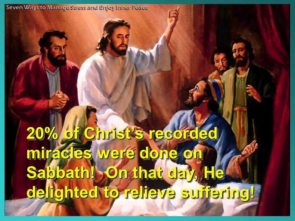 20% of Christ's recorded miracles were done on Sabbath.