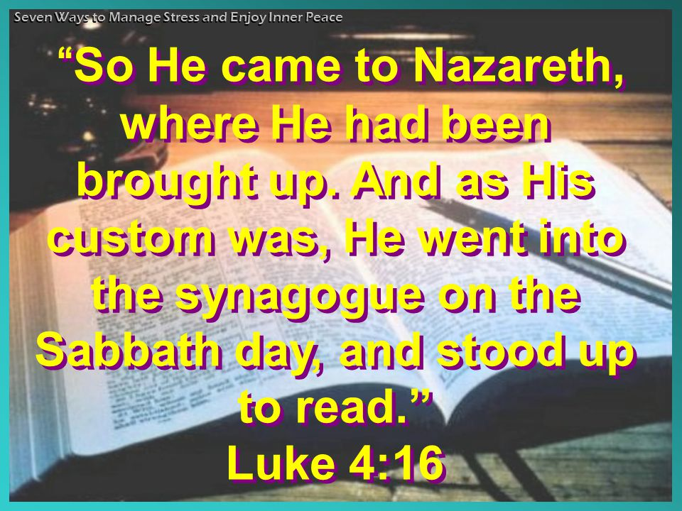 So He came to Nazareth, where He had been brought up.
