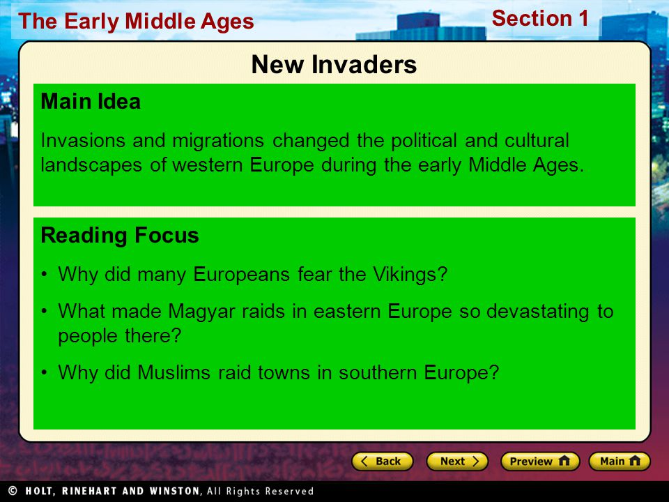 The Early Middle Ages Section 1 Reading Focus Why did many Europeans fear the Vikings? What made Magyar raids in eastern Europe so devastating to peop