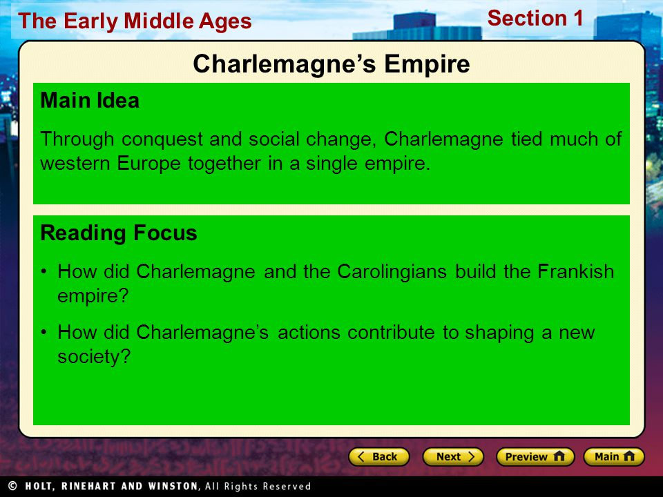 The Early Middle Ages Section 1 Reading Focus How did Charlemagne and the Carolingians build the Frankish empire? How did Charlemagne's actions contri