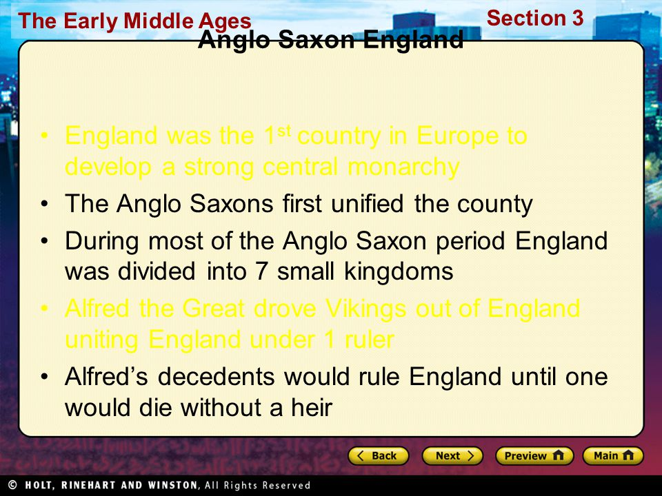 The Early Middle Ages Section 3 Anglo Saxon England England was the 1 st country in Europe to develop a strong central monarchy The Anglo Saxons first