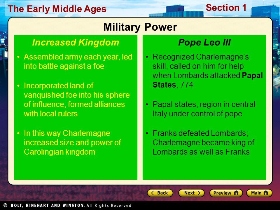 The Early Middle Ages Section 1 Recognized Charlemagne's skill, called on him for help when Lombards attacked Papal States, 774 Papal states, region i