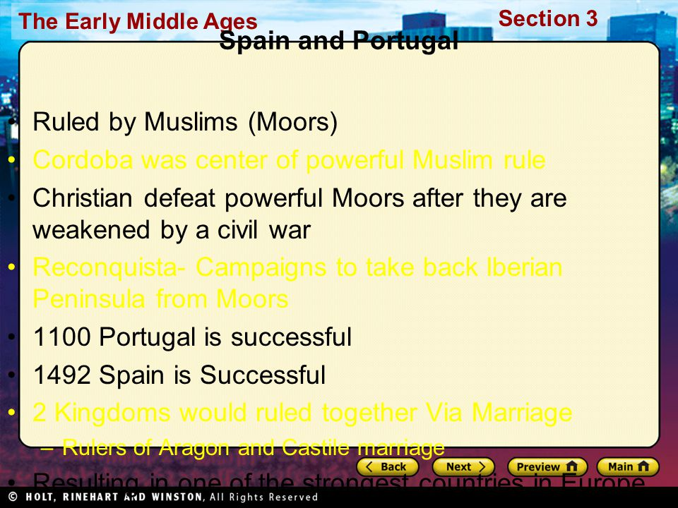 The Early Middle Ages Section 3 Spain and Portugal Ruled by Muslims (Moors) Cordoba was center of powerful Muslim rule Christian defeat powerful Moors