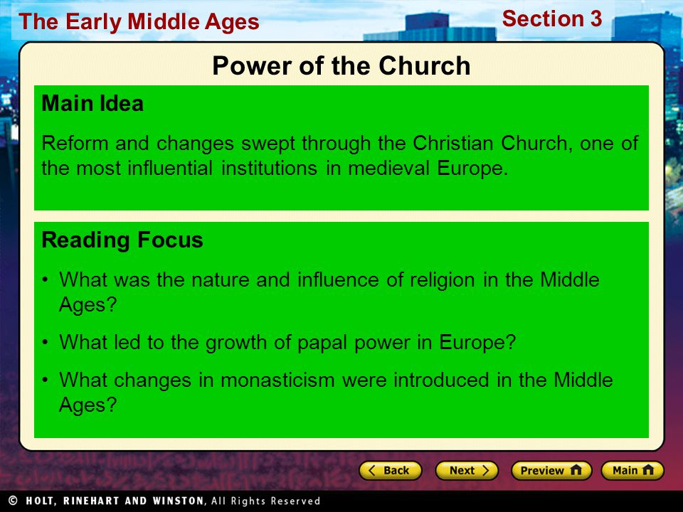 The Early Middle Ages Section 3 Reading Focus What was the nature and influence of religion in the Middle Ages? What led to the growth of papal power