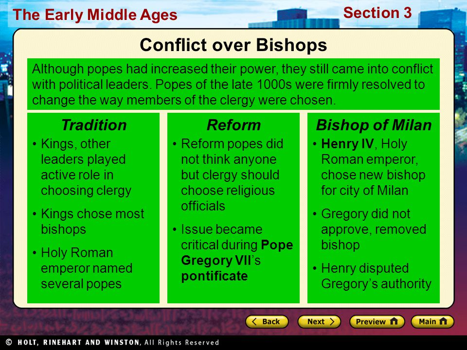 The Early Middle Ages Section 3 Although popes had increased their power, they still came into conflict with political leaders. Popes of the late 1000