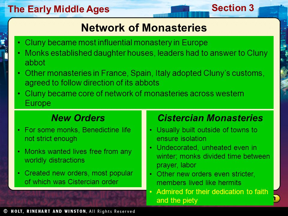 The Early Middle Ages Section 3 Cluny became most influential monastery in Europe Monks established daughter houses, leaders had to answer to Cluny ab