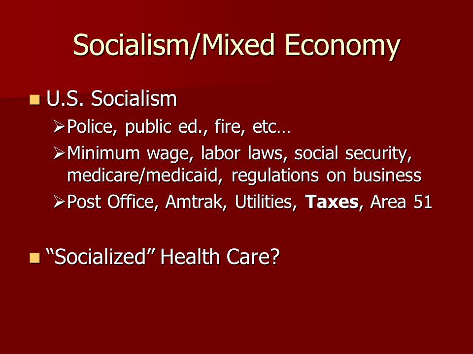 Socialism/Mixed Economy U.S. Socialism U.S.
