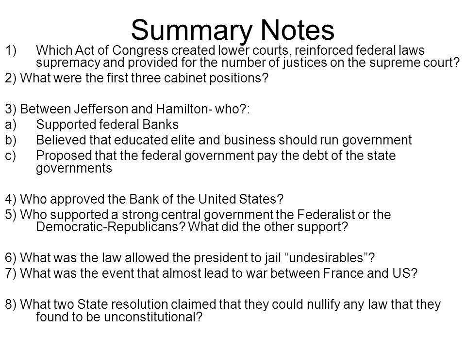 Summary Notes 1)Which Act of Congress created lower courts, reinforced federal laws supremacy and provided for the number of justices on the supreme c