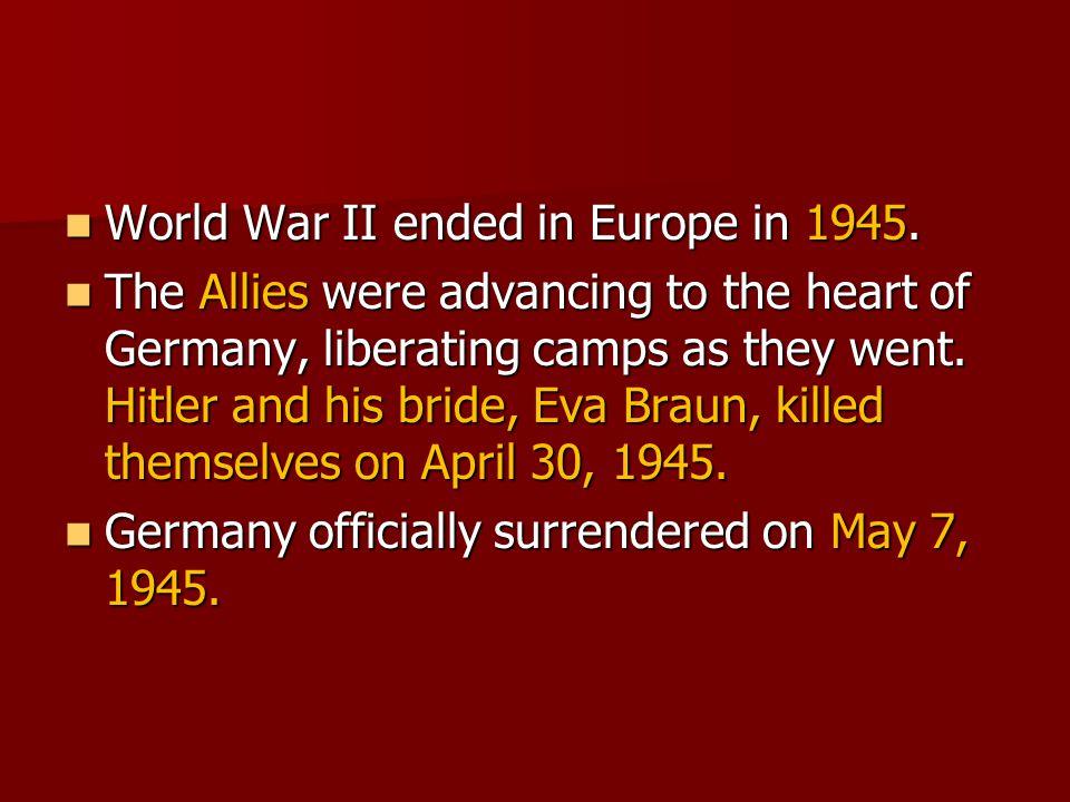 World War II ended in Europe in 1945. World War II ended in Europe in 1945.