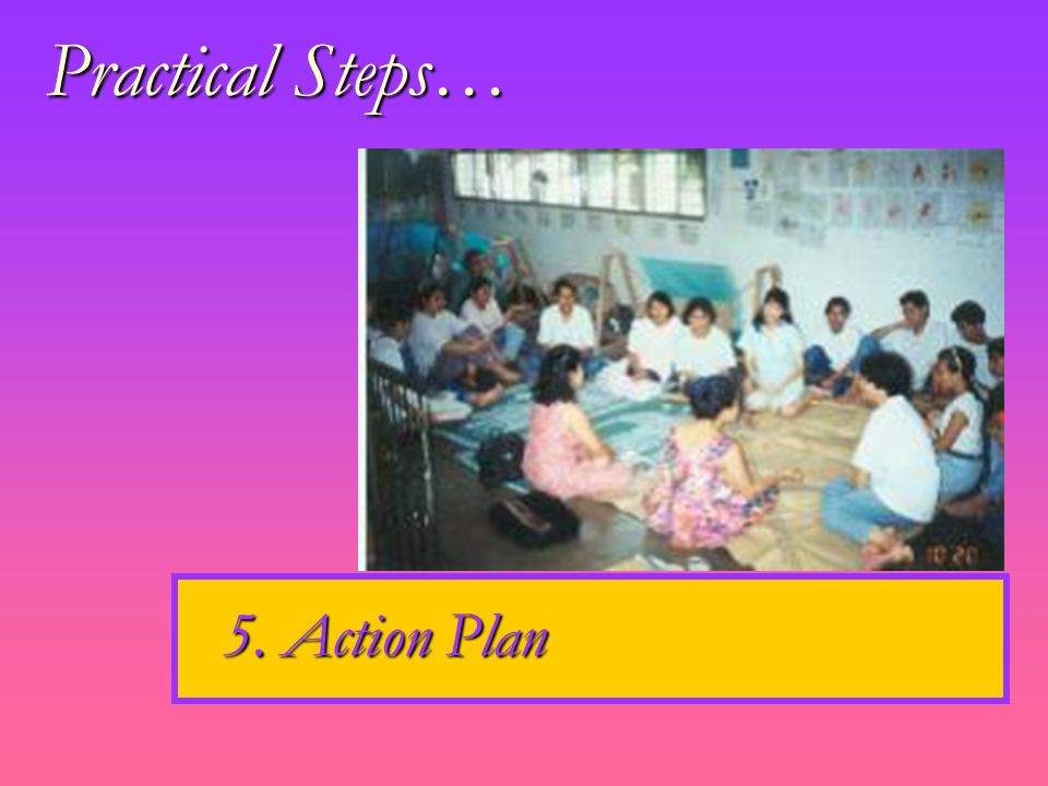 5. Action Plan Practical Steps…