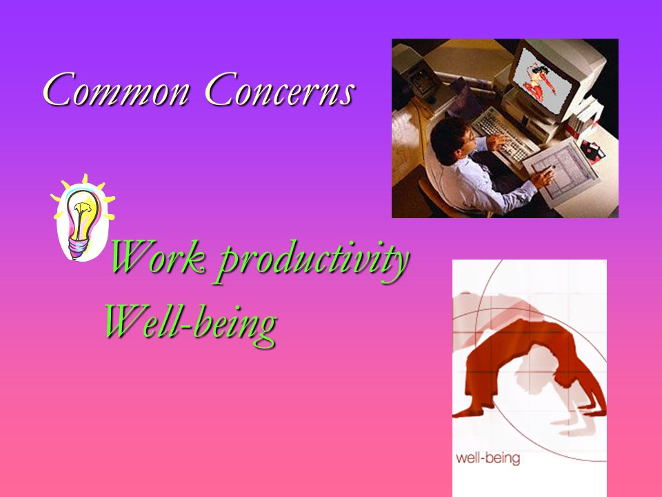 Common Concerns Work productivity Well-being