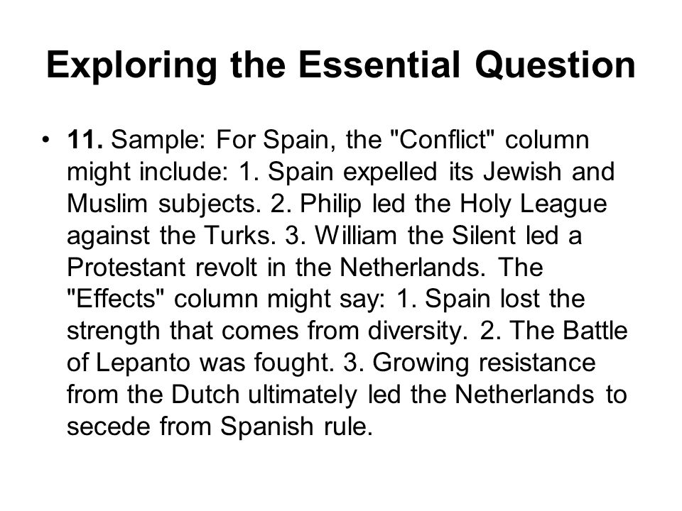 Exploring the Essential Question 11. Sample: For Spain, the Conflict column might include: 1.