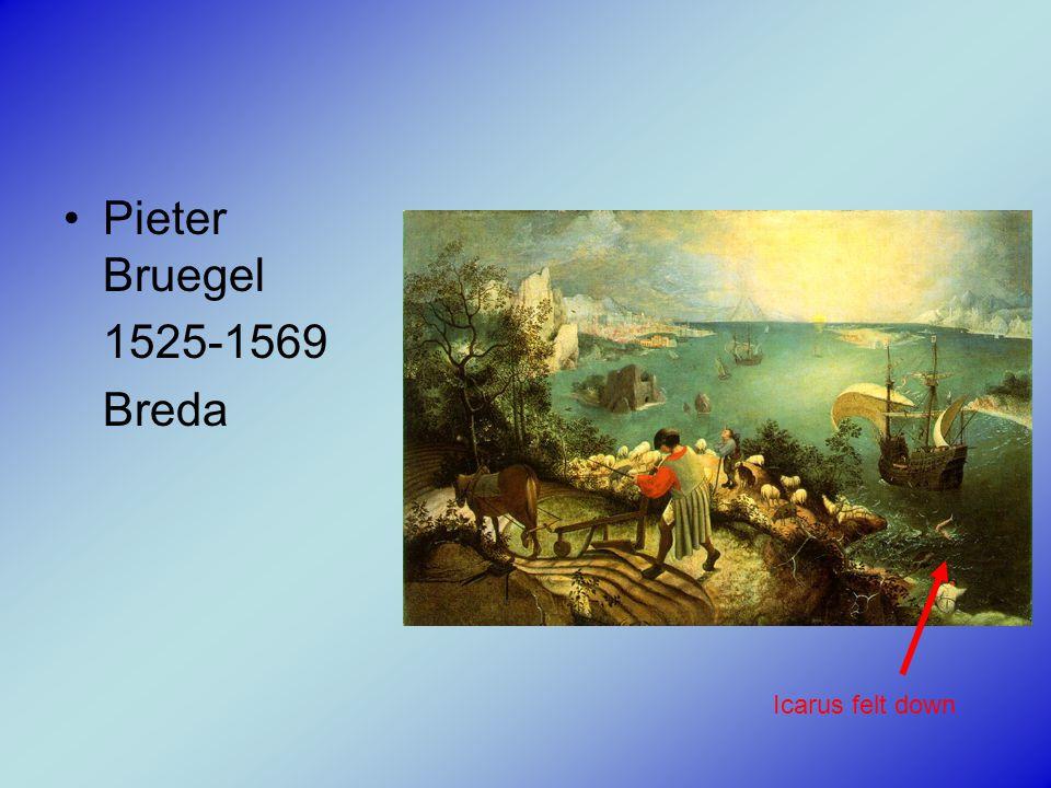 Pieter Bruegel 1525-1569 Breda Icarus felt down