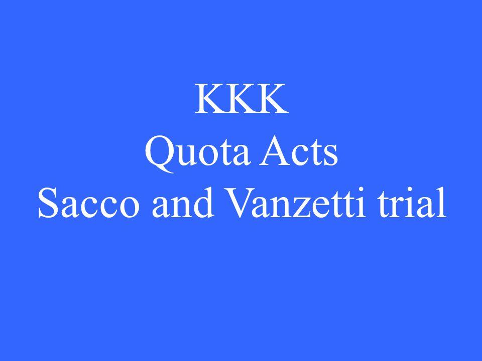 KKK Quota Acts Sacco and Vanzetti trial