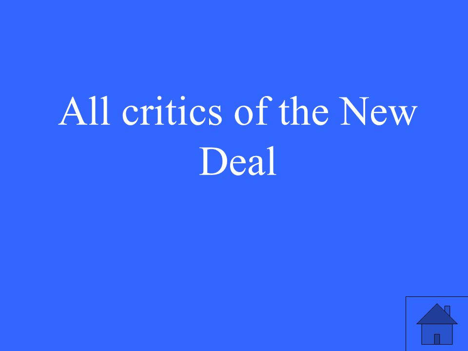 All critics of the New Deal