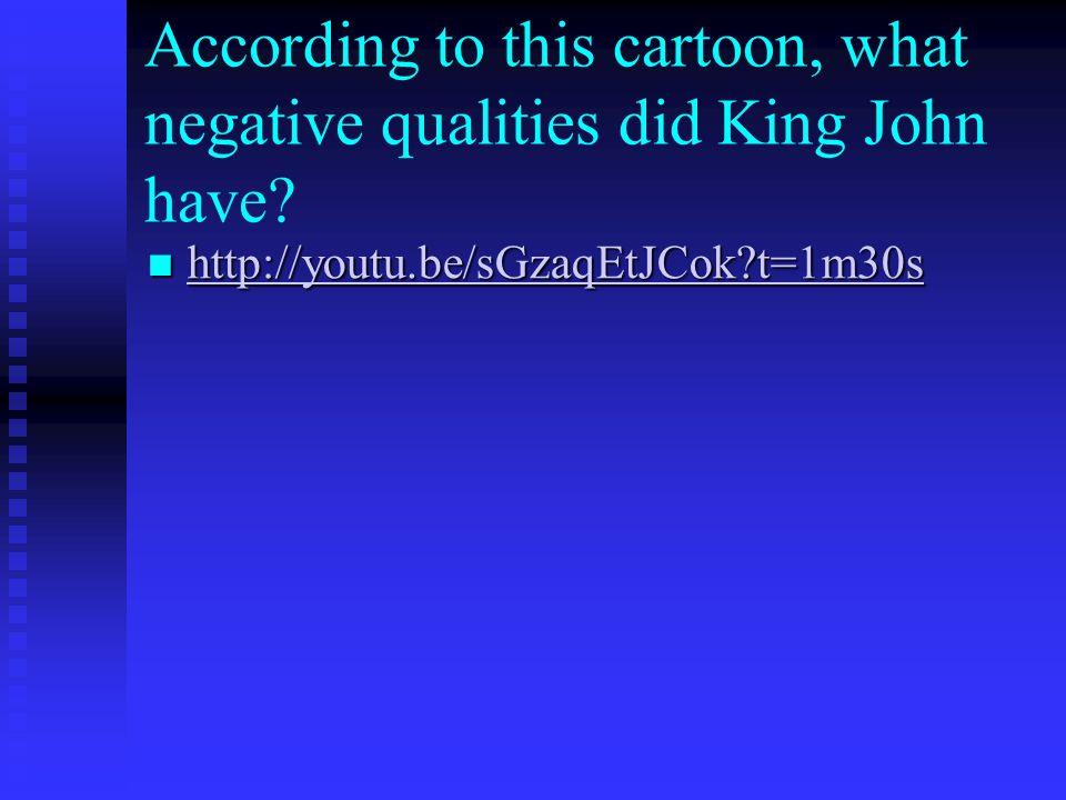 King John King John was just as bad as his character in Robin Hood.