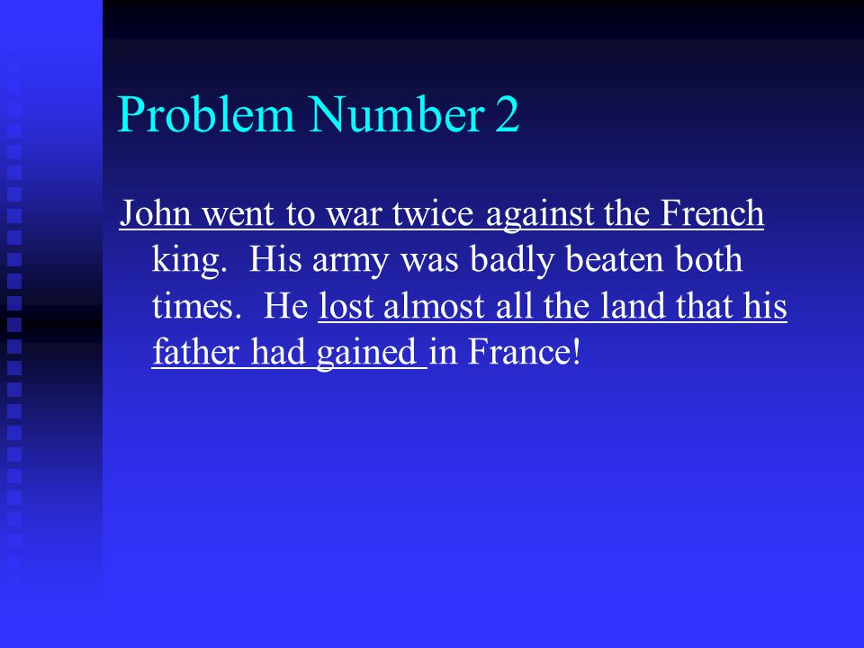 Problem Number 2 John went to war twice against the French king.