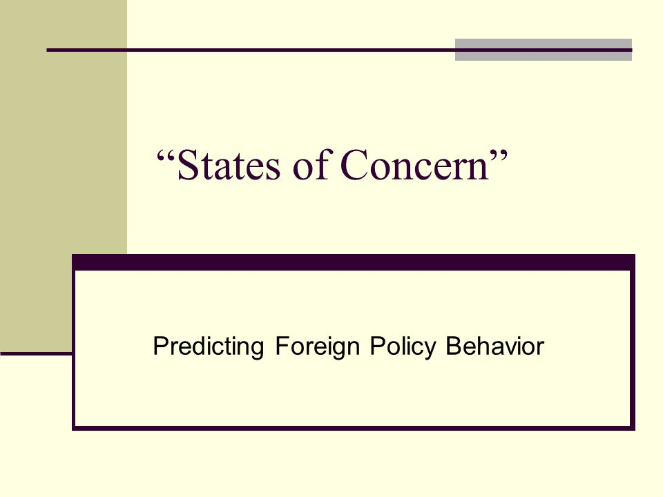 States of Concern Predicting Foreign Policy Behavior