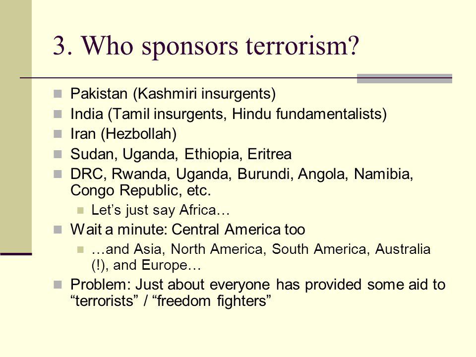 3. Who sponsors terrorism.