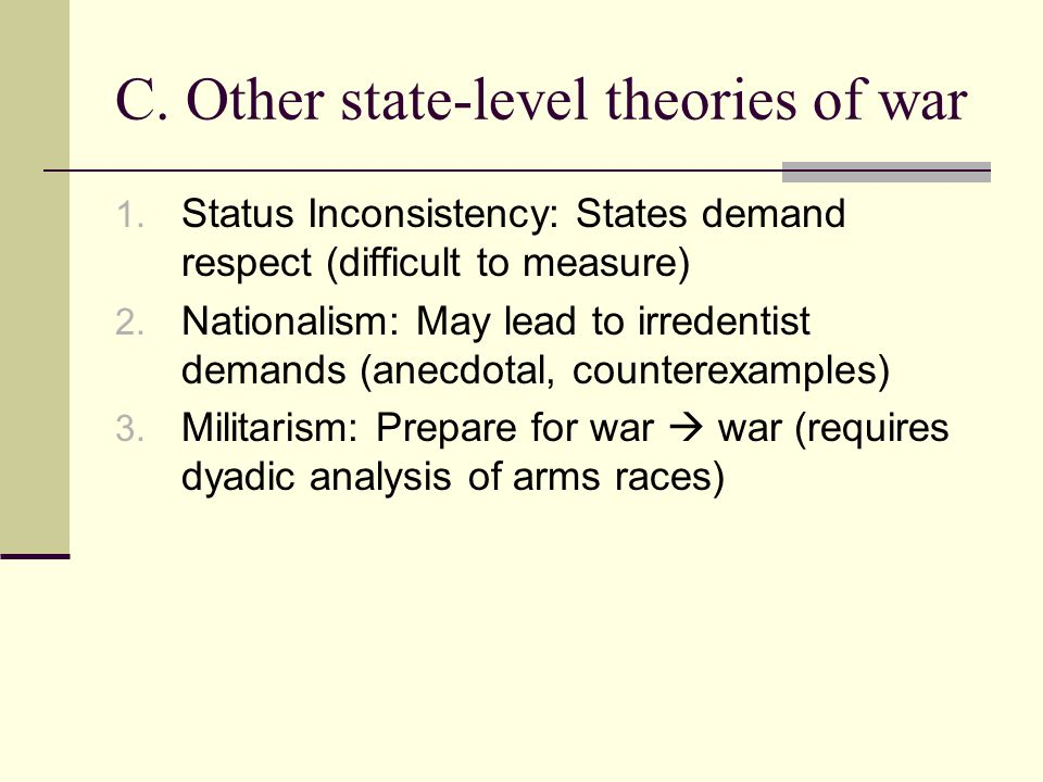 C. Other state-level theories of war 1.