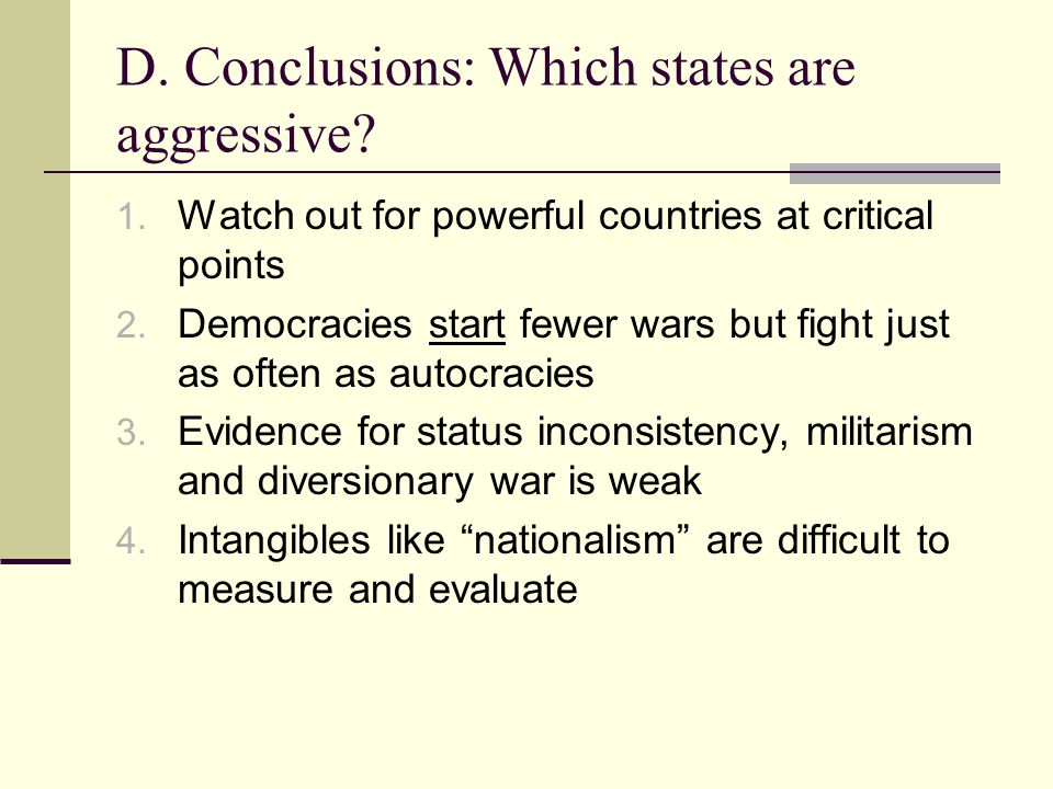 D. Conclusions: Which states are aggressive. 1.