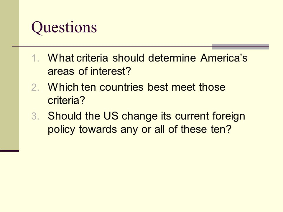 Questions 1. What criteria should determine America's areas of interest.
