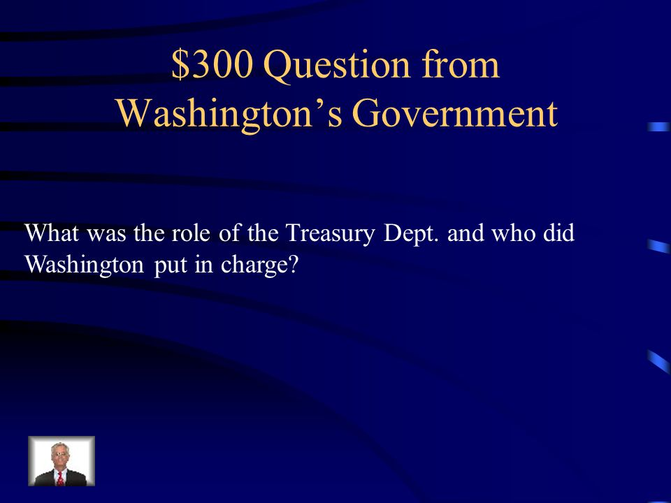 $200 Answer from Washington's Government Handle relationships with other nations