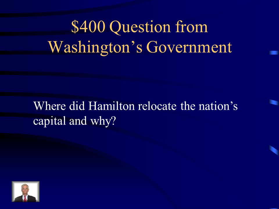 $300 Answer from Washington's Government Alexander Hamilton and to control and budget the nation's finances