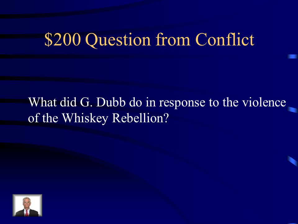 $100 Answer from Conflict Whiskey Rebellion