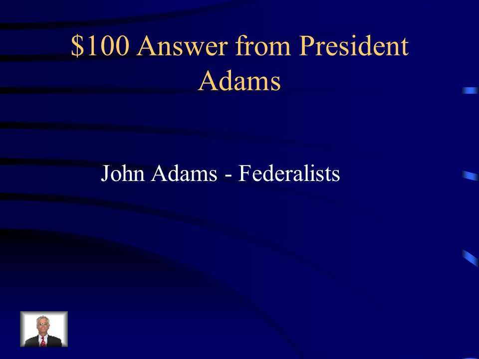 $100 Question from President Adams Who was the second President of the U.S.