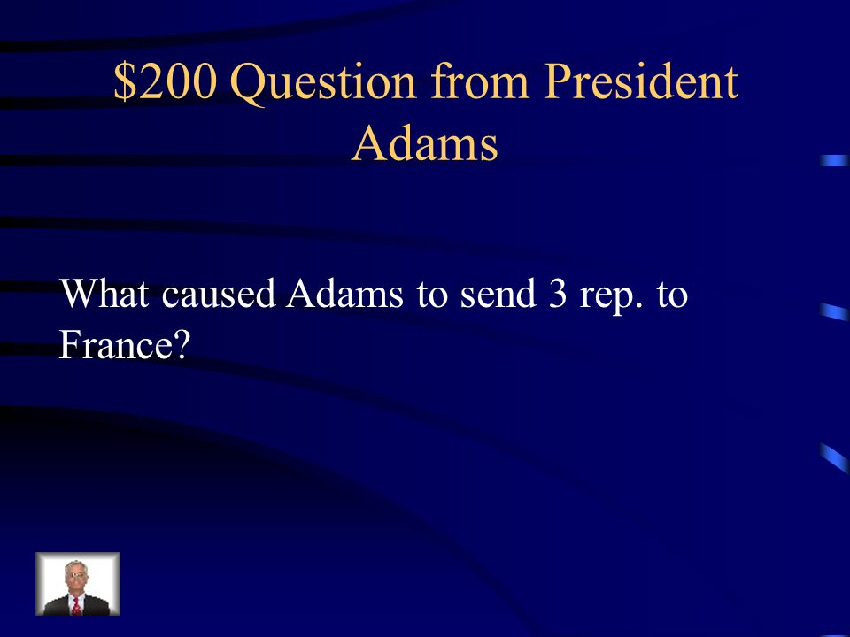 $100 Answer from President Adams John Adams - Federalists