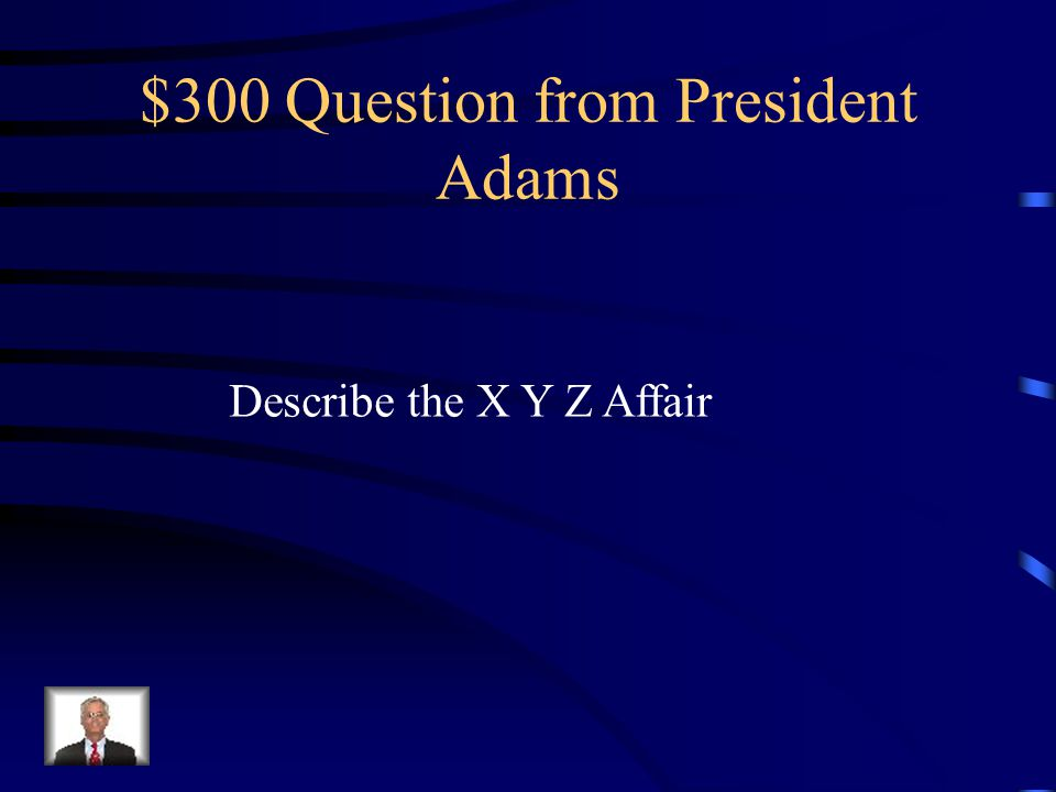 $200 Answer from President Adams French were seizing American trading ships.