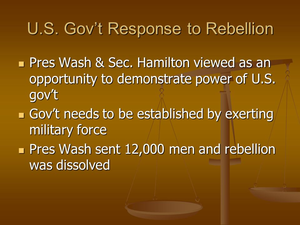 U.S.Gov't Response to Rebellion Pres Wash & Sec.