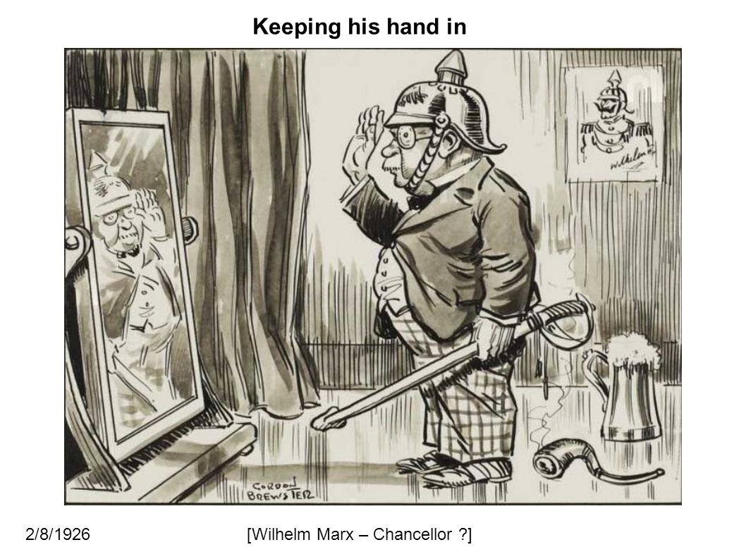Keeping his hand in 2/8/1926 [Wilhelm Marx – Chancellor ]