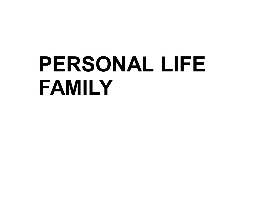 PERSONAL LIFE FAMILY