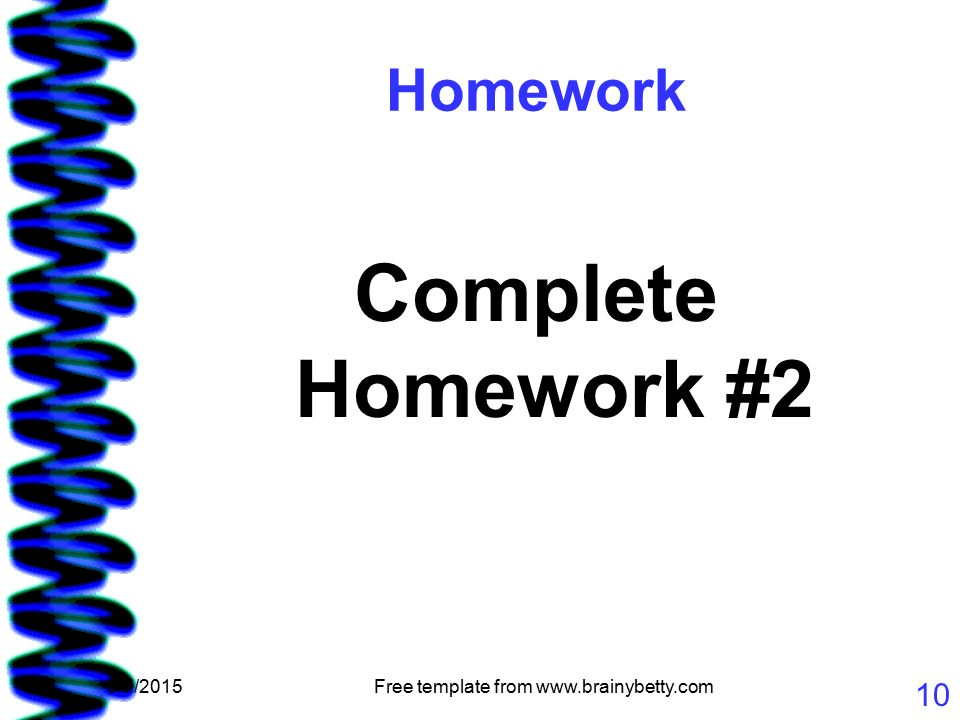 5/7/2015Free template from www.brainybetty.com 10 Homework Complete Homework #2