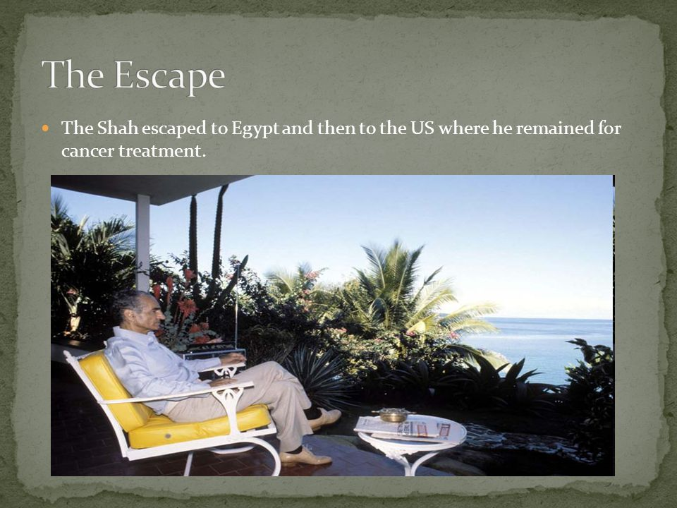 The Shah escaped to Egypt and then to the US where he remained for cancer treatment.