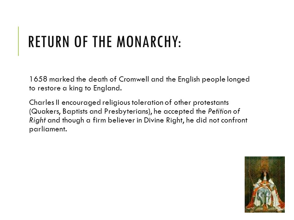 RETURN OF THE MONARCHY: 1658 marked the death of Cromwell and the English people longed to restore a king to England.