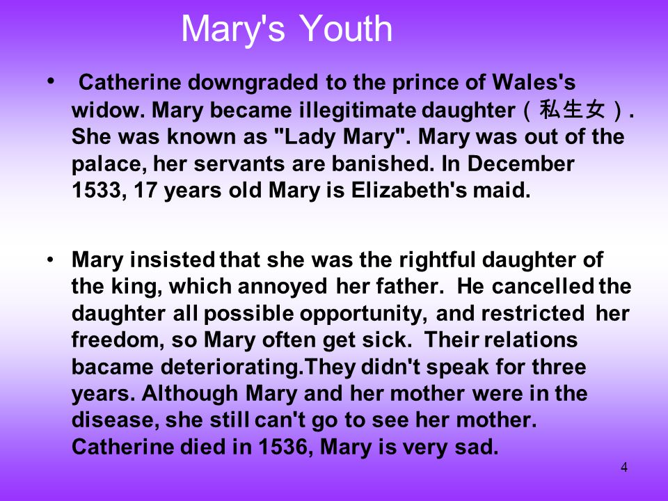 4 Mary s Youth Catherine downgraded to the prince of Wales s widow.