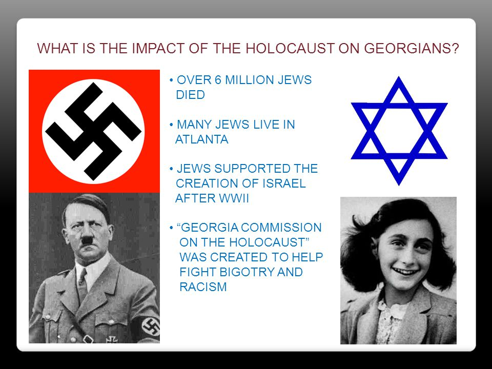 WHAT IS THE IMPACT OF THE HOLOCAUST ON GEORGIANS.