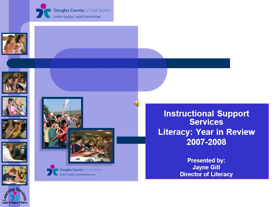 Purpose Describe the what and why of Literacy Programs and Frameworks in Douglas County School District Discuss the impact of these programs on whom Review the cost of the Literacy Programs and Frameworks