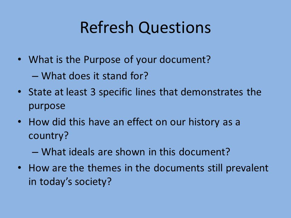 Refresh Questions What is the Purpose of your document.
