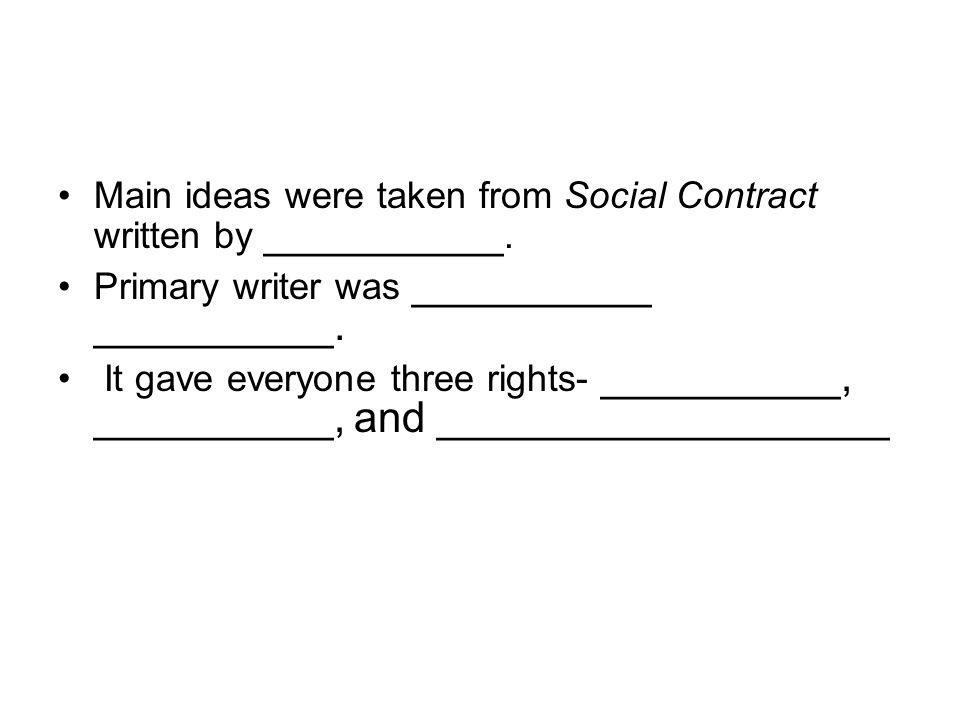Main ideas were taken from Social Contract written by __________.